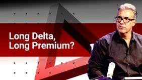 Long Delta, Long Premium?