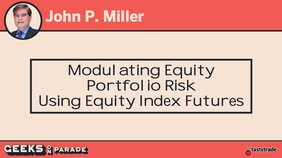 Modulating Portfolio Risk with John | Geeks 2019
