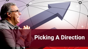 Picking A Direction