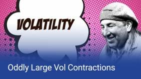 Oddly Large Vol Contractions