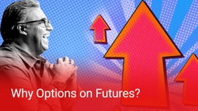 Why Options on Futures?
