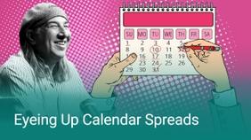 Eyeing Up Calendar Spreads