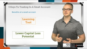 3 Keys To Trading In A Small Account