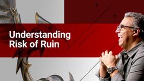 Understanding Risk of Ruin