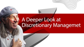 A Deeper Look at Discretionary Management