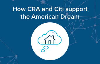How CRA and Citi support the American Dream