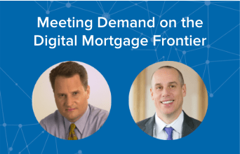 Meeting Demand on the Digital Mortgage Frontier