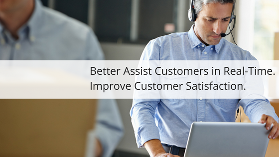 better assist customers in real time and improve customer satisfaction