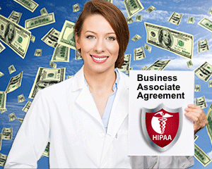 Medical professionals get HIPAA compliant Business Associate Agreement and save money