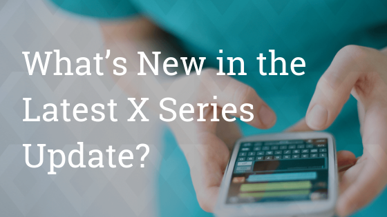 What's New in the Latest X Series Update?