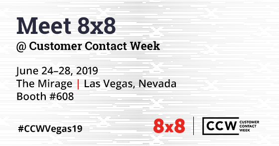 Meet 8x8 at Customer Contact Week June 24-28, 2019