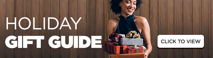 Browse our Holiday Gift Guide