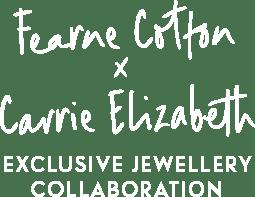 Fearne Cotton x Carrie Elizabeth. Exclusive Jewellery Collaboration