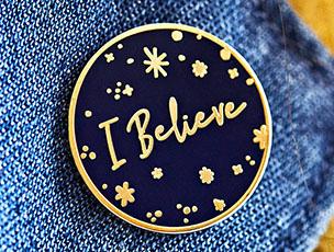 'I Believe' Enamel Pin Badge by Clara and Macy