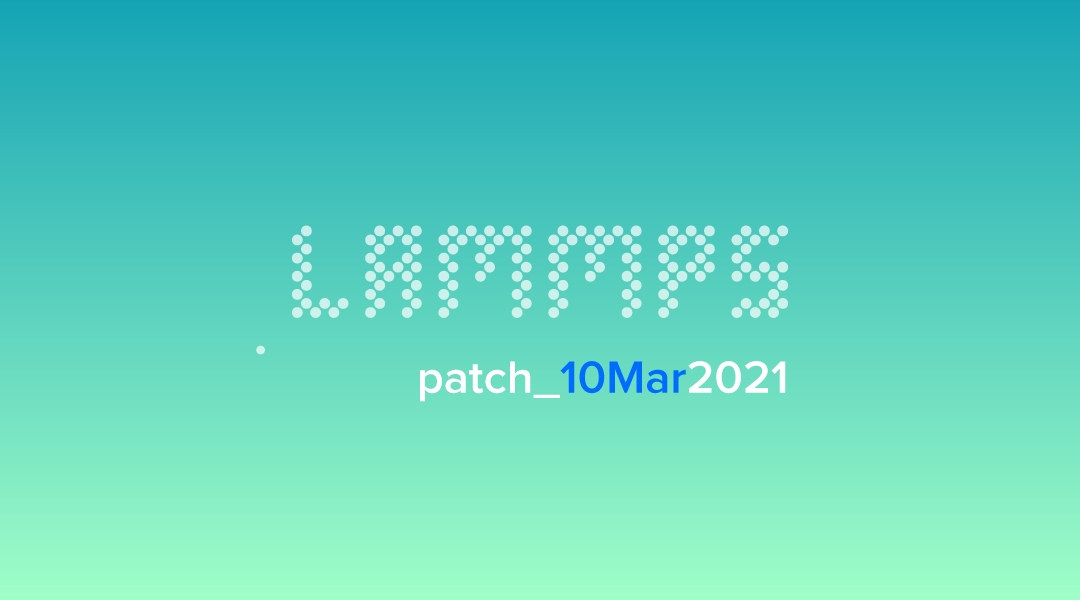 blog-LAMMPS-patch_10Mar2021.jpg