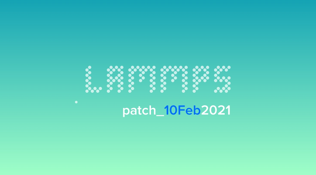 blog-LAMMPS-patch_10Feb2021.jpg