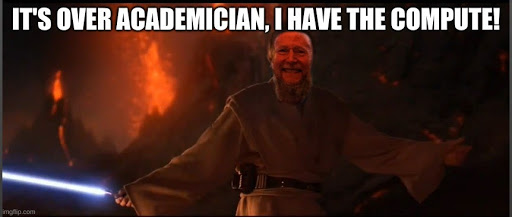 Richard Sutton star wars meme it's over academician, I have the compute!