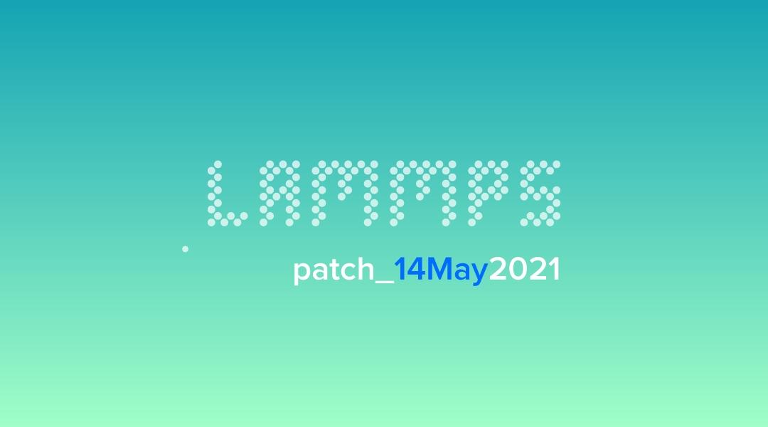 blog-LAMMPS-patch_14May2021.jpg