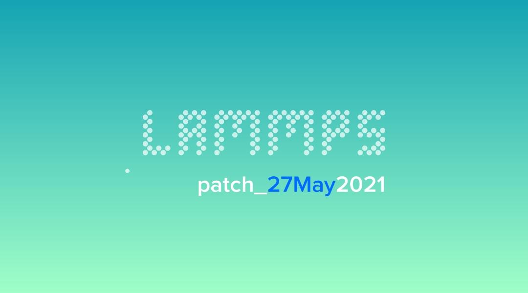 blog-LAMMPS-patch_27May2021.jpg