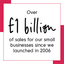 Over £2 billion of sales for our small businesses since we launched in 2006