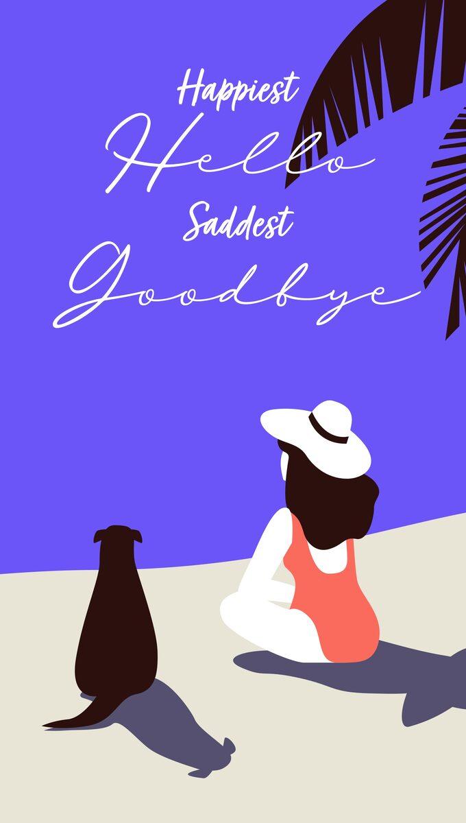 Happiest Hello Saddest Goodbye