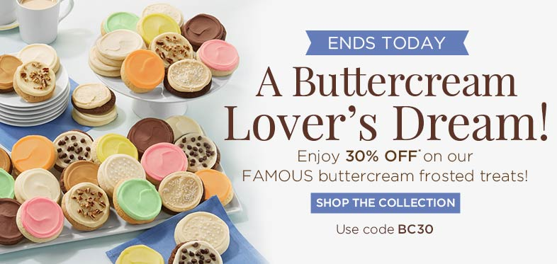 Ends Today! 30% Off Buttercream Frosted