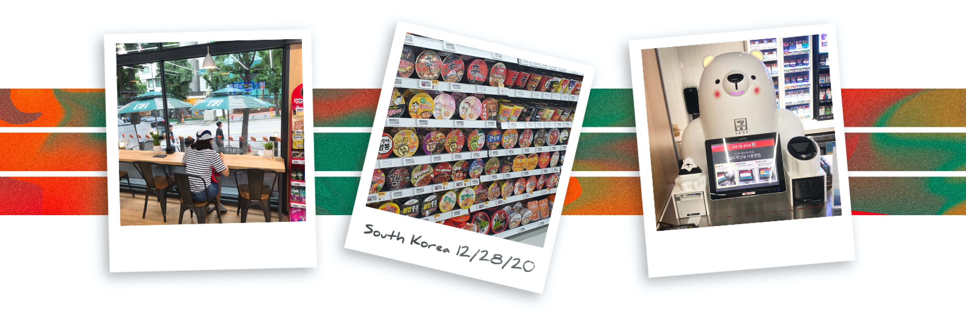 A banner of polaroid images from a 7-Eleven store in South Korea including a customer at in-store cafe seating, a noodle bowl aisle, and a cute polar bear self checkout station.