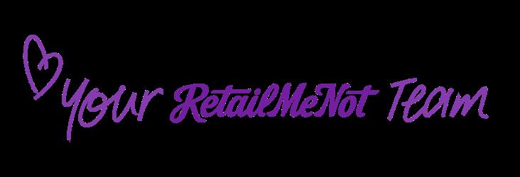 Love,  Your RetailMeNot team