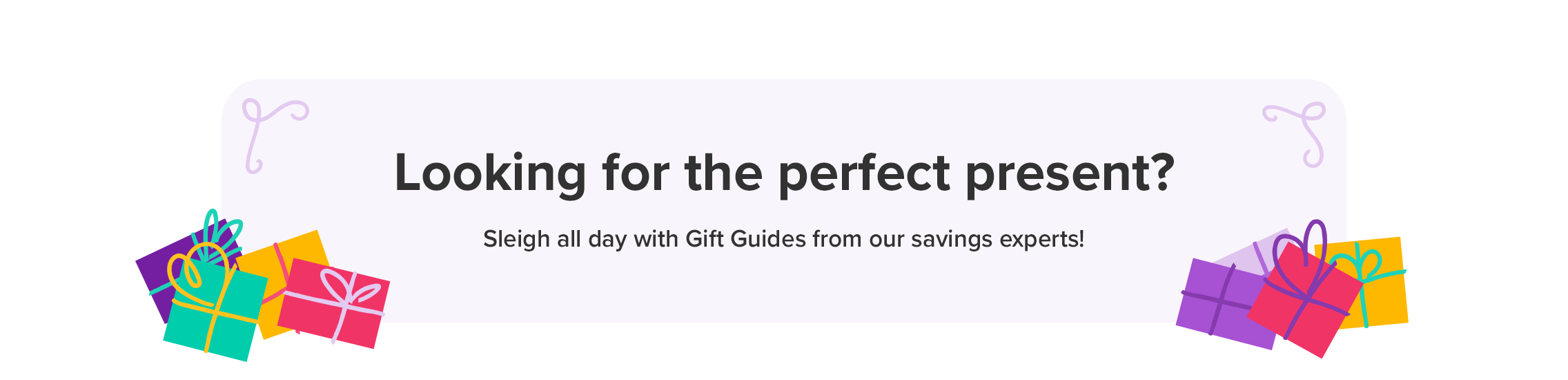 Looking for the perfect gift? Sleigh all day with Gift Guides from our savings experts!