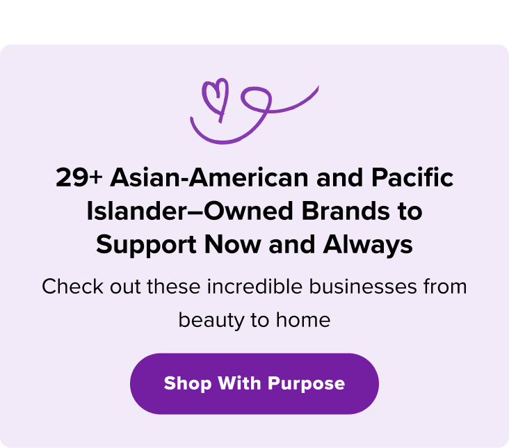 29+ Asian-American and Pacific Islander–Owned Brands to Support Now and Always Check out these incredible businesses from beauty to home  Shop With Purpose