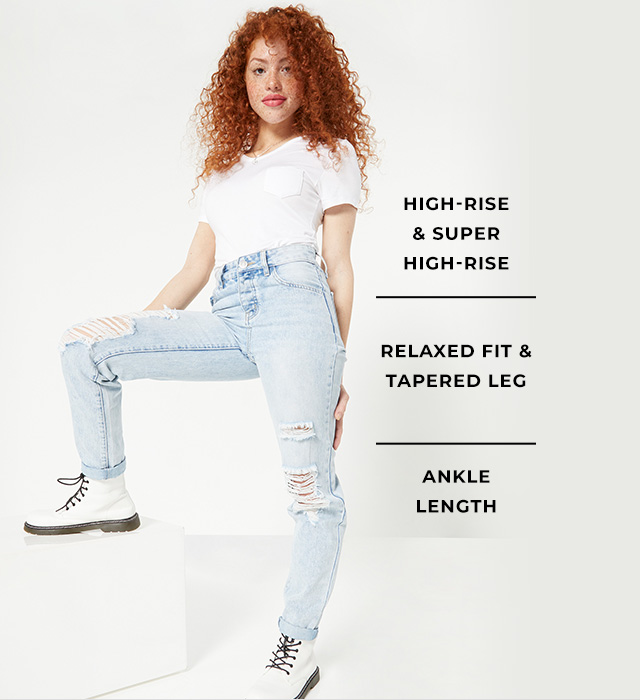 High-rise & super high-rise. Relaxed Fit & tapered lef. Ankle length.