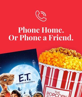 Phone Home. Or Phone a Friend.