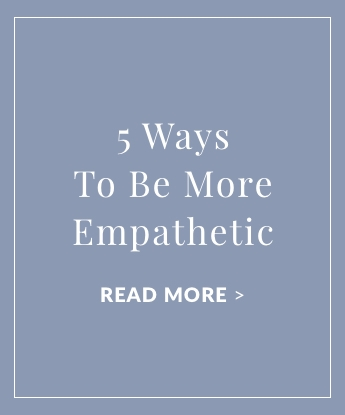 5 Ways to Be More Empathetic