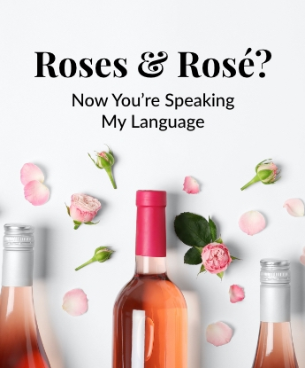 Roses & Rose Now You're Speaking My Language