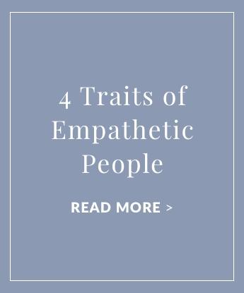 4 Traits of Empathetic People