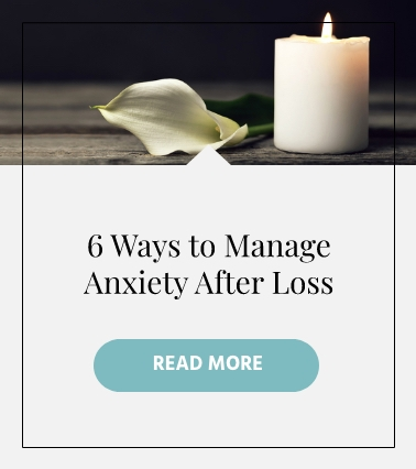 igtv-series-6-ways-to-manage-anxiety-after-loss-mobile.jpg