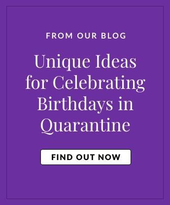 Unique Ideas for celebrating birthdays in quarantine