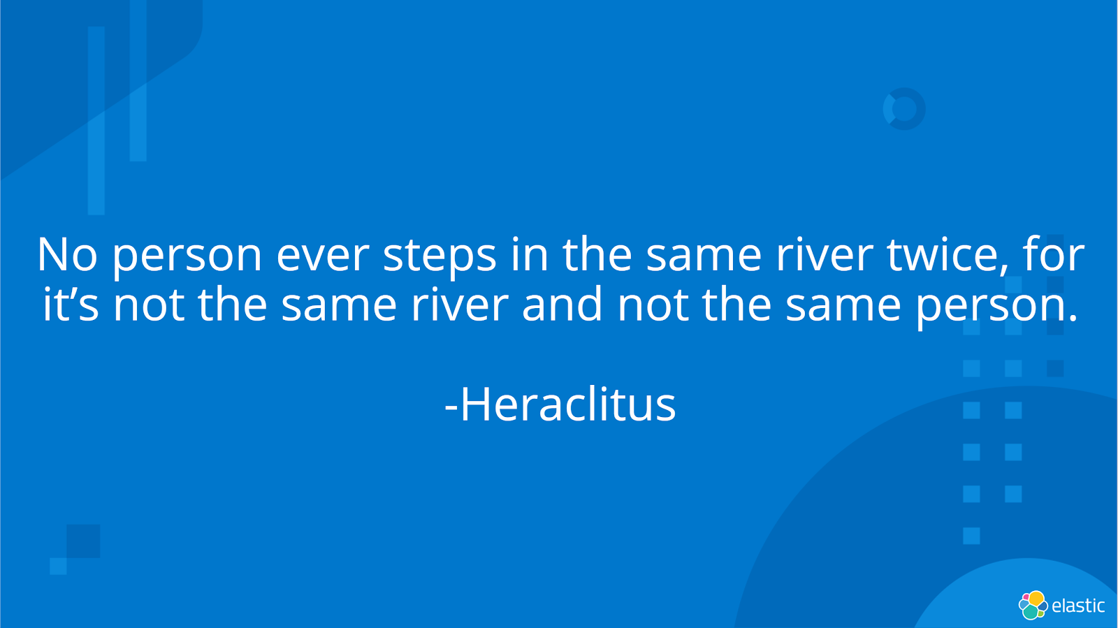 quote-heraclitus-no-person-ever-steps-in-the-same-river-twice.png