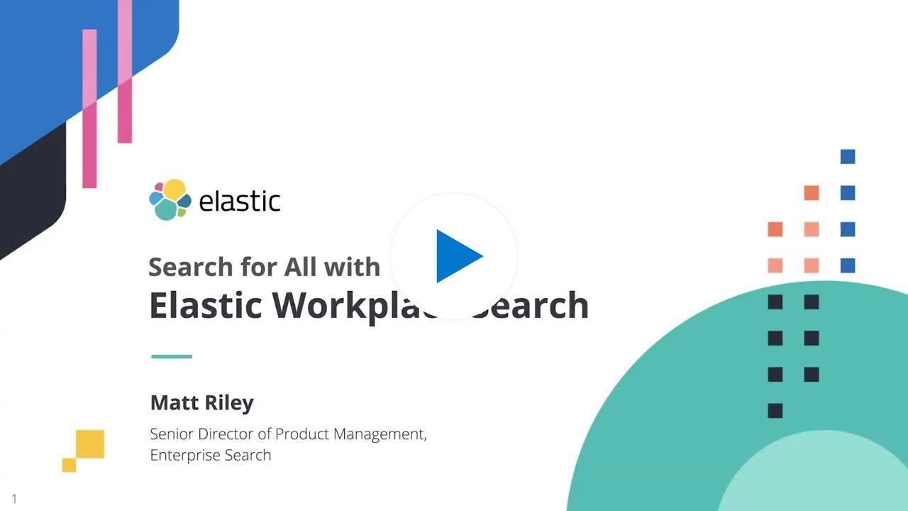 Watch the session on Elastic Workplace Search