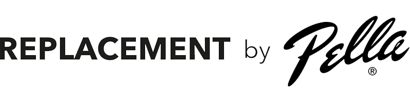 Replacement by Pella