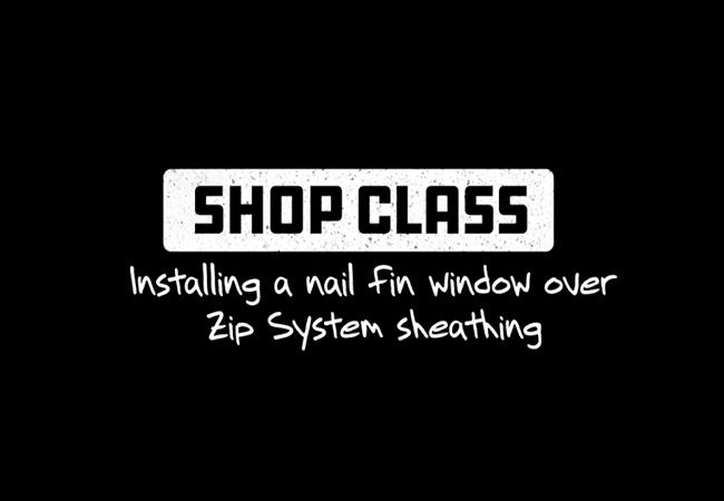 shop class video heading - zip system sheathing