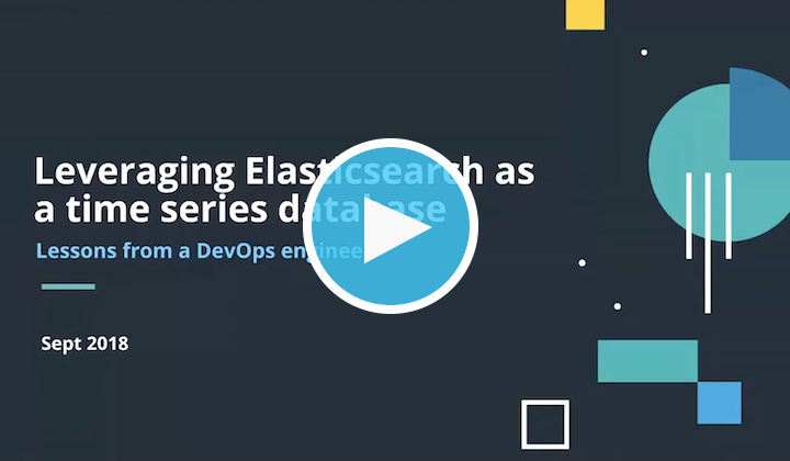 Webinar: Leveraging Elasticsearch as a time series database - lessons from a DevOps engineer